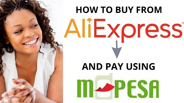 How to make payments on AliExpress via Mpesa