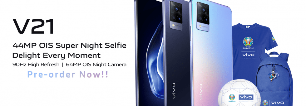 You can now Pre-Order vivo V21 to get UEFA Euro 2020 Limited Freebies