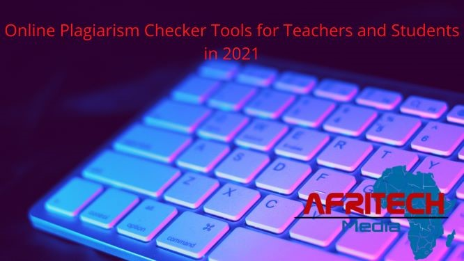 Online Plagiarism Checker Tools for Teachers and Students in 2021